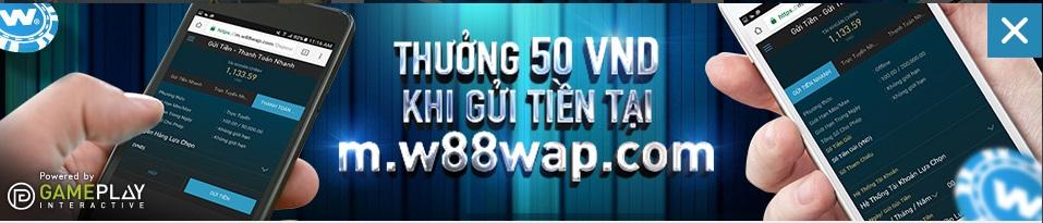 Thưởng chào mừng trên di động m.w88wap.com từ nhà cái W88