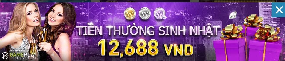 Sinh nhật nhận tiền khủng lên đến 12,688,000 VND từ W88