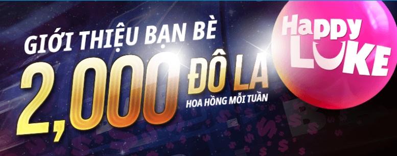 Chương trình giới thiệu của Happyluke tặng tới 40 triệu VND hoa hồng