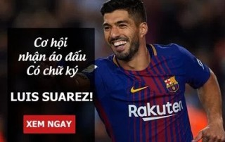 Cơ hội nhận áo thi đấu có chữ ký Luis Suarez khi cược tại W88