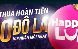 Happyluke hoàn tiền cược thua lên tới 2,000,000 VND cho thành viên VIP