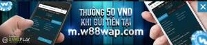 W88 thưởng khoản gửi đầu tiên nạp qua di động m.w88wap.com